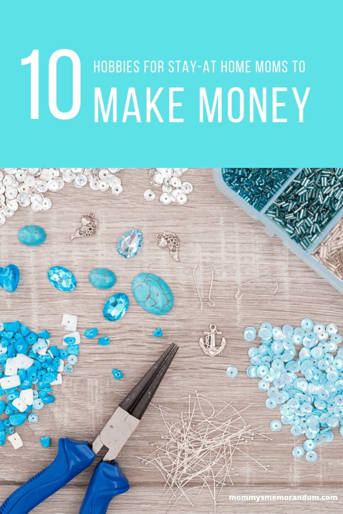jewlery making is one of 10 hobbies stay at home moms can do to make money