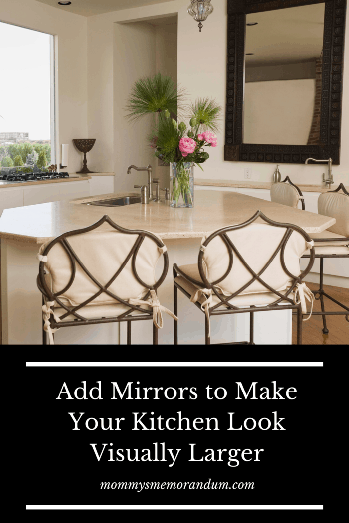 Visually Increase the Size Of your kitchen by adding mirrors.
