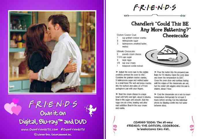 """Start dinner off with Monica's Meat Lasagna & treat yourself to Chandler's """"Can This BE Any More Fattening?"""" Cheesecake!"""