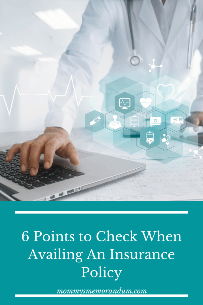 Another thing you want to check for when checking for insurance policies is to make sure that your doctor is in-network.