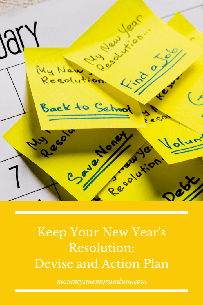 You need a detailed action plan with the steps needed to Stick to Your New Year's Resolutions