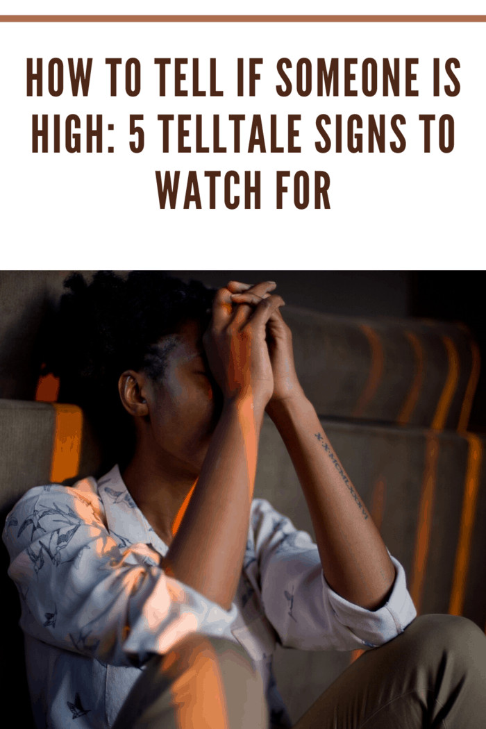 Do you suspect that someone you love is using drugs? Here are 5 TellTale Signs to Watch for to tell if someone is high