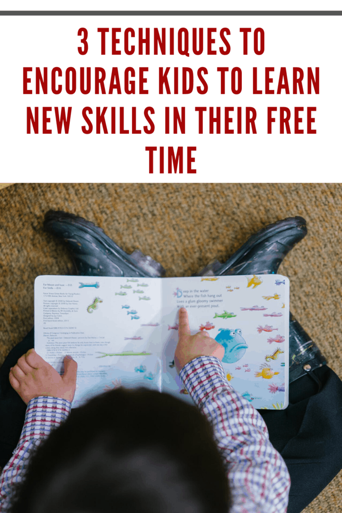 We share 3 Techniques to Encourage Kids To Learn New Skills In Their Free Time while having fun and exploring the world around them.