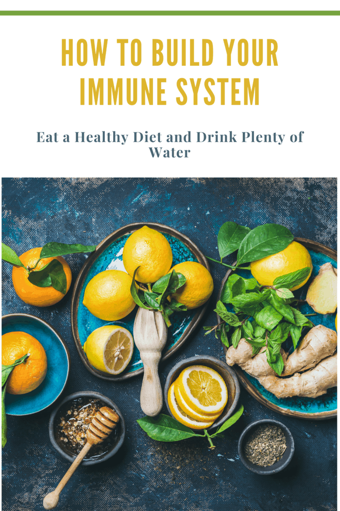build your immune system with a healthy diet and plenty of water