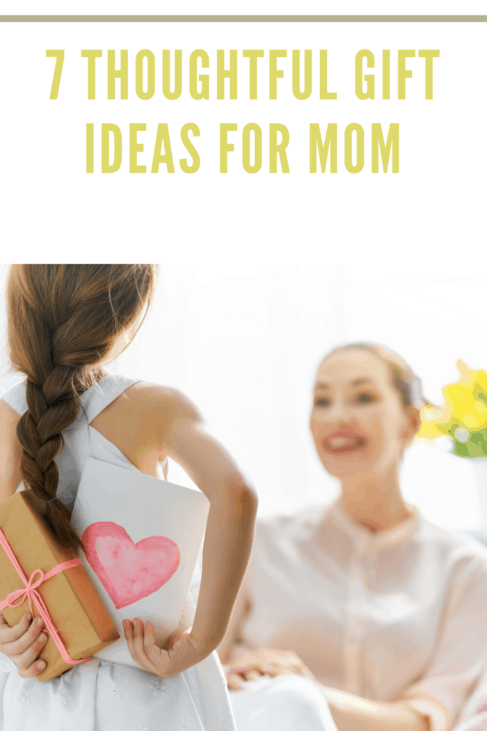 7 Thoughtful Gift Ideas For Mom