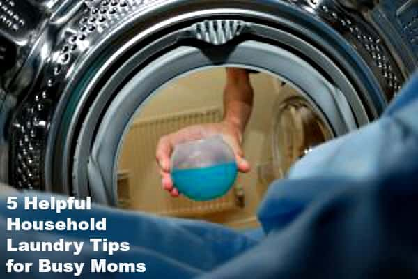 5 Helpful Household Laundry Tips for Busy Moms