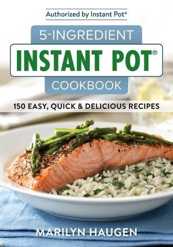 5-Ingredient Instant Pot Cookbook by Marilyn Haugen