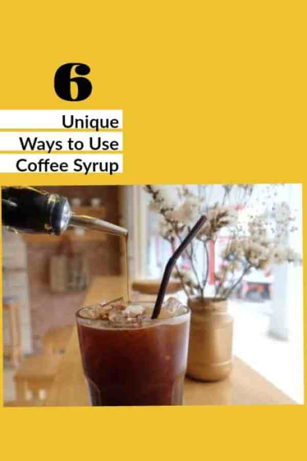 6 Unique Ways to Use Coffee Syrup