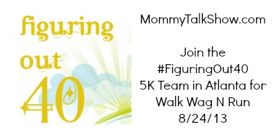 [VIDEO] Join the #FiguringOut40 5K Team in Atlanta for Walk Wag N Run 8/24/13