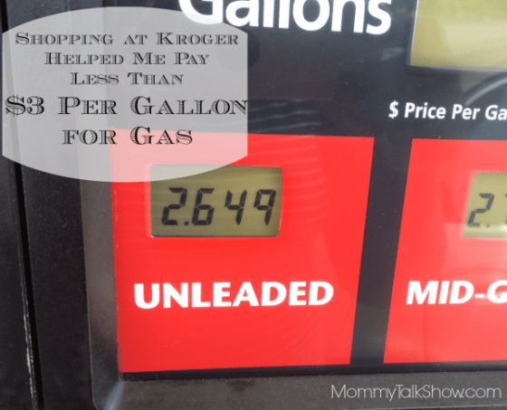 Shopping at Kroger Helped Me Pay Less Than $3 Per Gallon for Gas ~ MommyTalkShow.com