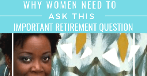 Why Women Need to Ask This Important Retirement Question #ProtectYourRetirement #Prudential #AD