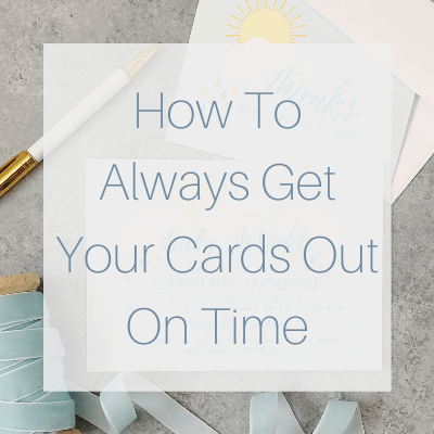How To Always Get Birthday Cards Out On Time