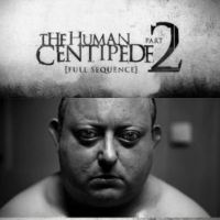『ムカデ人間2』(2011) - The Human Centipede II (Full Sequence) -
