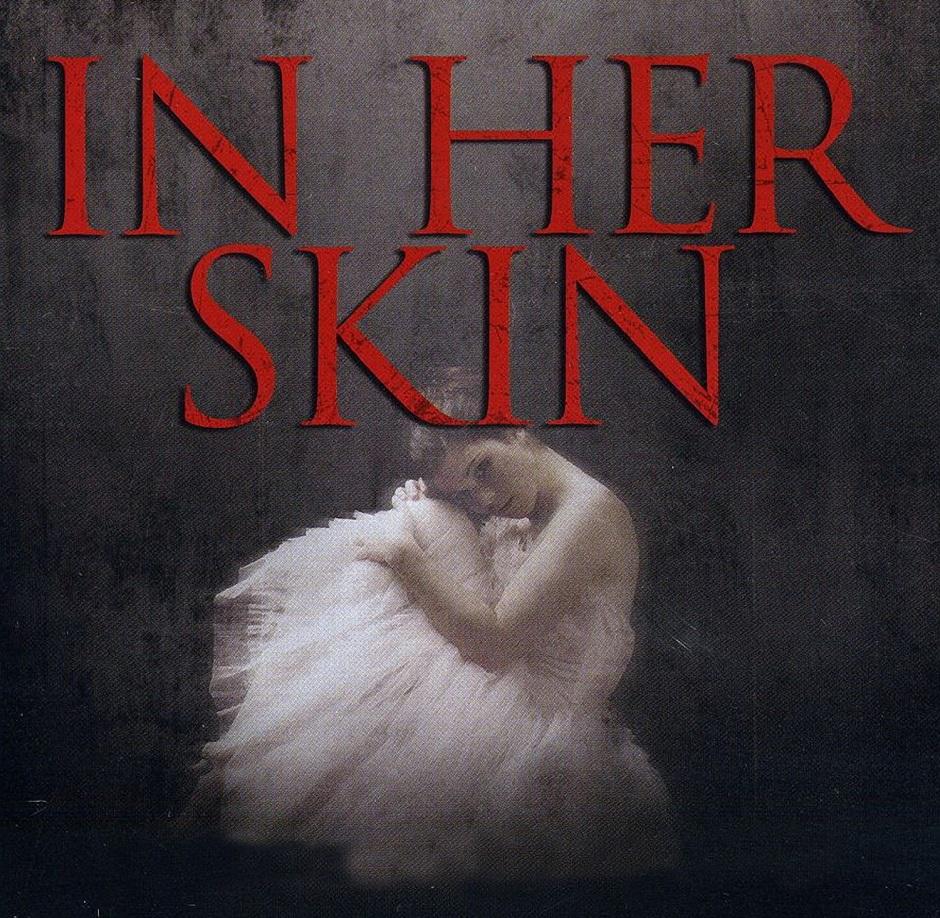 『IN HER SKIN / イン・ハー・スキン』(2009) - In Her Skin -