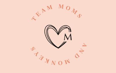 Team Moms and Monkeys