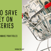 How To Save Money On Groceries In 2021