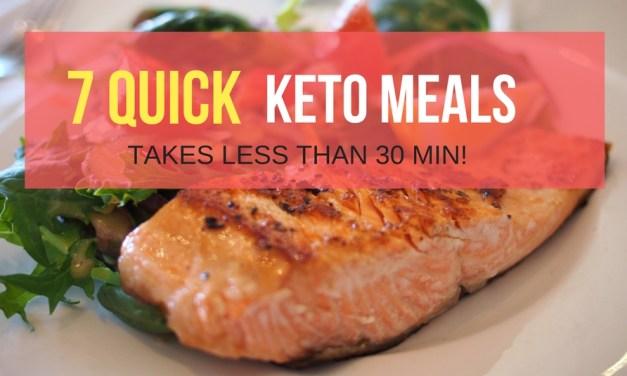 7 Quick Keto Meals (takes less than 30 min)