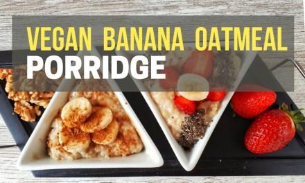 Vegan Banana Oatmeal Porridge