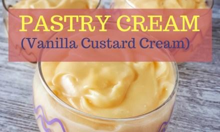 Pastry Cream (Vanilla Custard Cream)