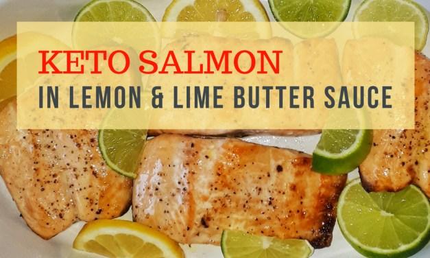 Keto Salmon with Lemon & Lime Butter Sauce