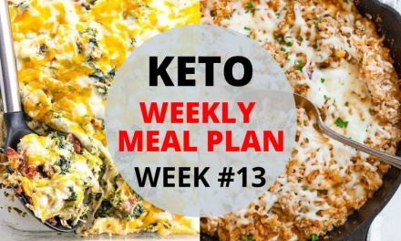 Keto Meal Plan – Week #13 – Easy Dinner Recipes