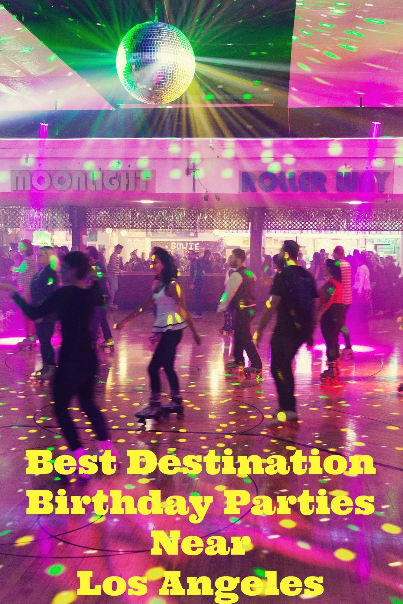 10 Destination Birthday Party Ideas Near Los Angeles