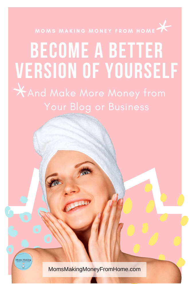 Happy woman with caption Become a Better Version of Yourself and Make More Money from Home