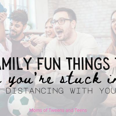 14 Fun Ideas When You're Stuck Inside with Your Tweens and Teens (and they don't want to hang out with you)