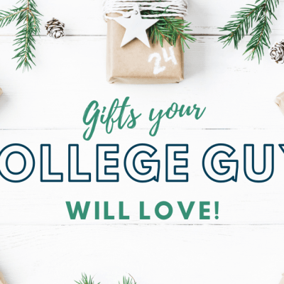 Gifts Your College Guy Will Love!