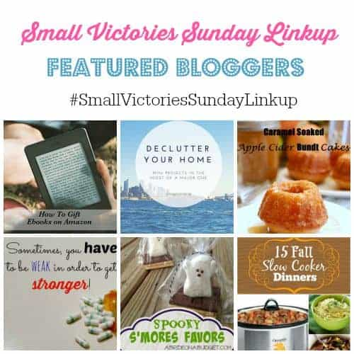 Small Victories Sunday Linkup 69 Featured Bloggers Posts included Giving EBooks as Gifts, Decluttering Your Storage Closet, Caramel Soaked Apple Cider Bundt Cakes, Dealing with Depression, Spooky S'mores Favores and 15 Fall Slow Cooker Dinners. Lots of great ideas in this week's linkup to inspire you to read, eat, create, live and blog well!