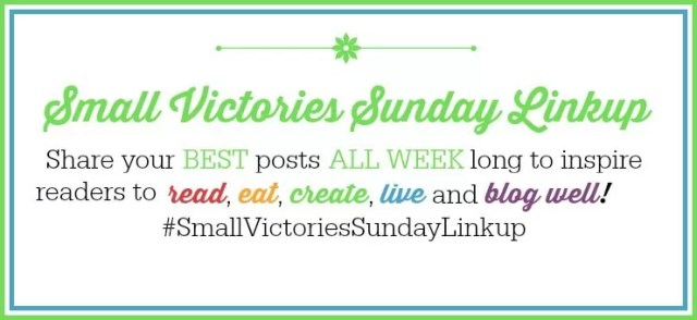 Be inspired to read, eat, create, live & blog well with our Small Victories Sunday Linkup, a collection of positive & inspiring articles from the best blogs
