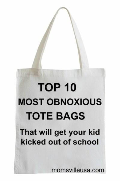 Top 10 Obnoxious Tote Bags