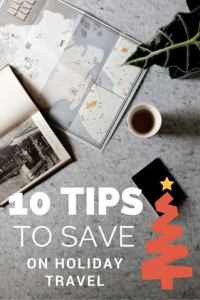 10 Tips to Save on Travel This Holiday Season