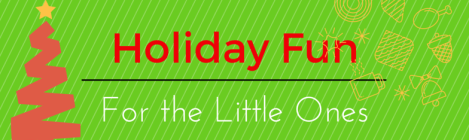 Holiday Fun for the Little Ones