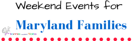 A Weekend Full of Love- Maryland Family Events: Feb 12-15