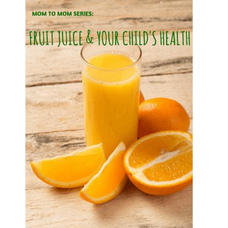 FRUIT JUICE & YOUR CHILD'S HEALTH