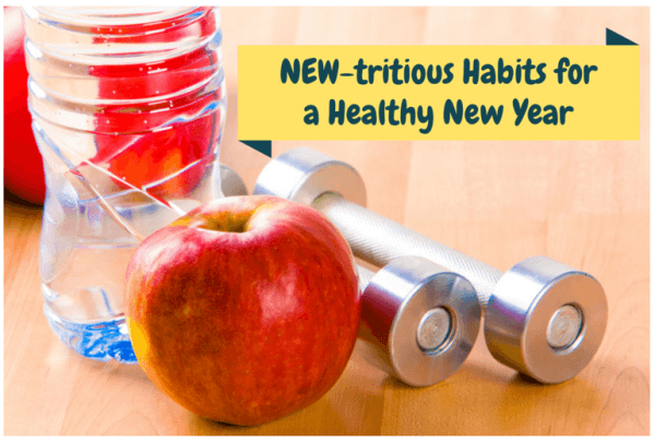 NEW-tritious Habits for a Healthy New
