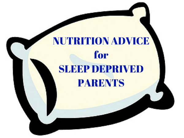 Nutrition for Sleep Deprived Parents @katieserbinski
