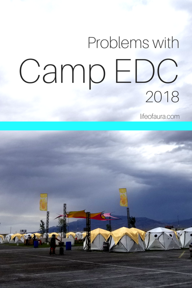 Camp EDC may be amazing, but everything has trouble when first starting. Check out the problems that Camp EDC had in 2018 before you decide to go for 2019. #lifeofaura #EDC #EDCLV2018 #electricdaisycarnival #rave #festival #festivalseason #festivalcamping