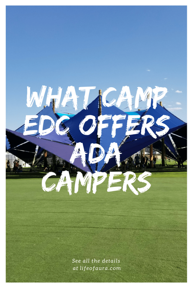 ADA camping can be hard, but let Camp EDC help you! Check out all the perks of being ADA and camping at EDC at momwhoraves.com. #EDC #EDCLV2018 #Rave #ADA #festivalseason #ADAcamping #ADAatfestivals