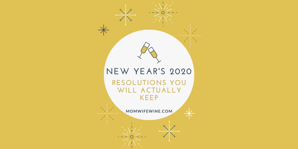 New Year S Resolutions Goals For 2020 Mom Wife Wine