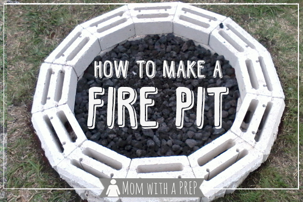 DIY Backyard Fire Pit | Need a project for the weekend that your family can enjoy now and will also help you in the event of an emergency by giving you a secondary source of cooking? Learn more at Mom with a PREP!