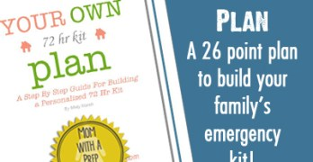 Your Own 72 Hr Kit Plan: A 26 Week Plan to Build Your Family's Emergency Kits