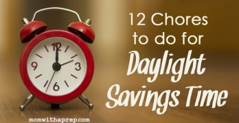 Daylight Savings Time – 12  Chores You Should Do