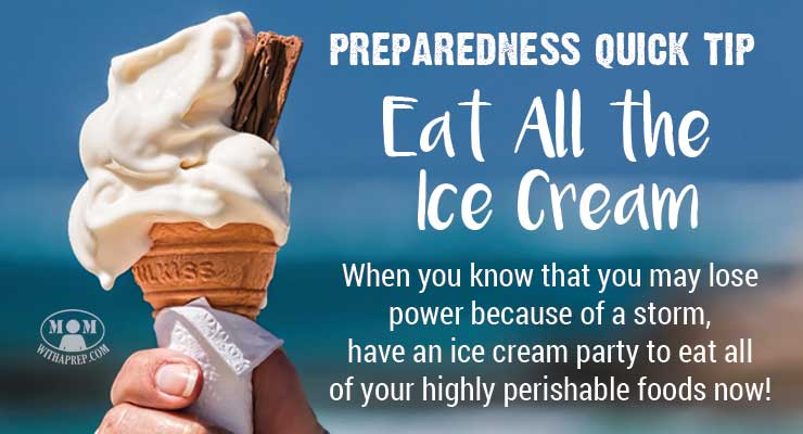 Preparedness Quick Tip: Eat All the Ice Cream First!