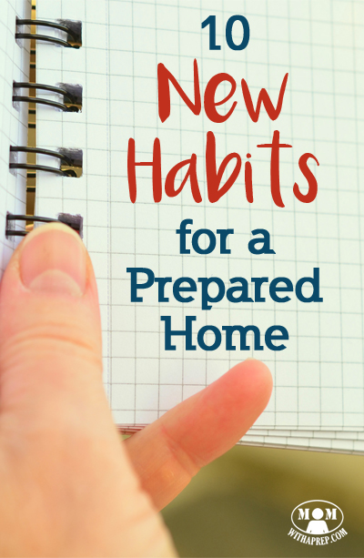 10 New Habits for a Prepared Home | create stockpile | 2017 resolutions | create a stockpile