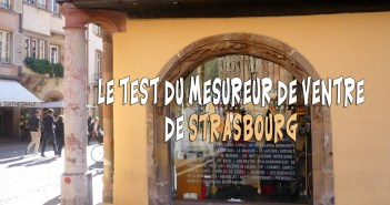 Le Test du Mesureur de Ventre de Strasbourg © French Moments