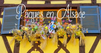 Pâques en Alsace © French Moments