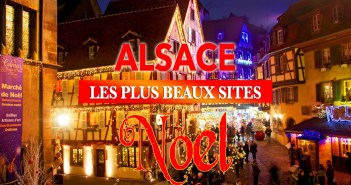 Les plus beaux sites de l'Alsace à Noël © French Moments
