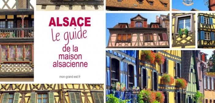 La Maison Alsacienne A Colombages Decryptee Le Guide Mon Grand Est